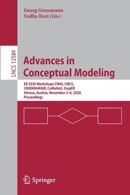 Advances in Conceptual Modeling: Er 2020 Workshops Cmai, Cmls, Cmomm4fair, Comonos, Emper, Vienna, Austria, November 3-6, 2020, Proceedings-cover