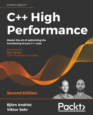 C++ High Performance, Second Edition: Master the art of optimizing the functioning of your C++ code-cover