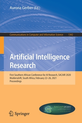 Artificial Intelligence Research: First Southern African Conference for AI Research, Sacair 2020, Muldersdrift, South Africa, February 22-26, 2021, Pr-cover
