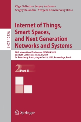 Internet of Things, Smart Spaces, and Next Generation Networks and Systems: 20th International Conference, New2an 2020, and 13th Conference, Rusmart 2-cover