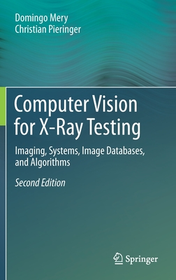 Computer Vision for X-Ray Testing: Imaging, Systems, Image Databases, and Algorithms-cover