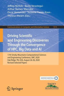 Driving Scientific and Engineering Discoveries Through the Convergence of Hpc, Big Data and AI: 17th Smoky Mountains Computational Sciences and Engine-cover