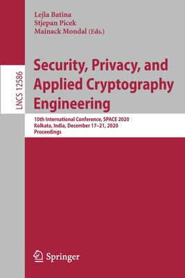 Security, Privacy, and Applied Cryptography Engineering: 10th International Conference, Space 2020, Kolkata, India, December 17-21, 2020, Proceedings-cover