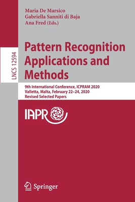 Pattern Recognition Applications and Methods: 9th International Conference, Icpram 2020, Valletta, Malta, February 22-24, 2020, Revised Selected Paper-cover
