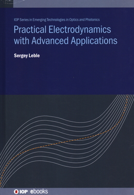 Practical Electrodynamics with Advanced Applications-cover