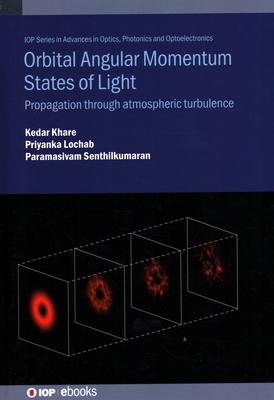 Orbital Angular Momentum States of Light: Propagation Through Atmospheric Turbulence-cover