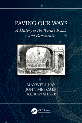 Paving Our Ways: A History of the World's Roads and Pavements-cover