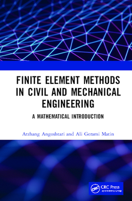Finite Element Methods in Civil and Mechanical Engineering: A Mathematical Introduction-cover