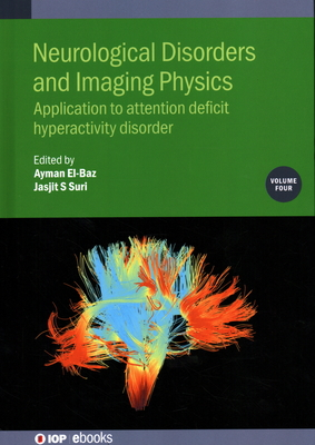 Neurological Disorders and Imaging Physics: Application to Attention Deficit Hyperactivity Disorder