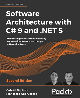 Software Architecture with C# 9 and .NET 5 - Second Edition: Architecting software solutions using microservices, DevOps, and design patterns for Azur-cover
