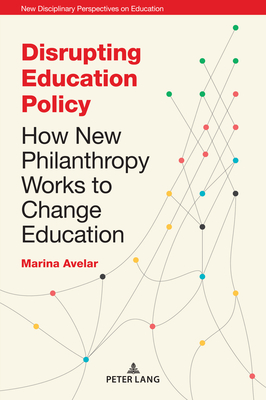 Giving with an Agenda: How New Philanthropy Advocates for the Corporate Reform of Education-cover