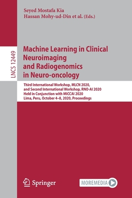 Machine Learning in Clinical Neuroimaging and Radiogenomics in Neuro-Oncology: Third International Workshop, Mlcn 2020, and Second International Works-cover