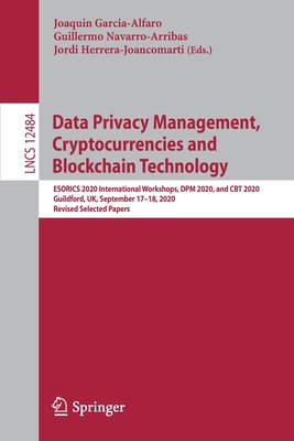 Data Privacy Management, Cryptocurrencies and Blockchain Technology: Esorics 2020 International Workshops, Dpm 2020 and CBT 2020, Guildford, Uk, Septe-cover
