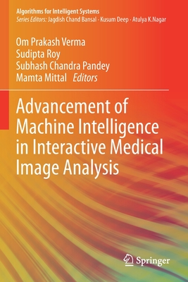 Advancement of Machine Intelligence in Interactive Medical Image Analysis-cover