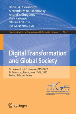 Digital Transformation and Global Society: 5th International Conference, Dtgs 2020, St. Petersburg, Russia, June 17-19, 2020, Revised Selected Papers-cover
