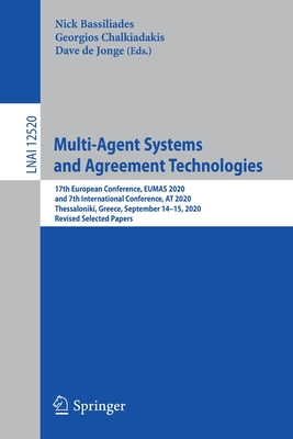 Multi-Agent Systems and Agreement Technologies: 17th European Conference, Eumas 2020, and 7th International Conference, at 2020, Thessaloniki, Greece,-cover