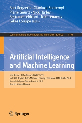 Artificial Intelligence and Machine Learning: 31st Benelux AI Conference, Bnaic 2019, and 28th Belgian-Dutch Machine Learning Conference, Benelearn 20-cover