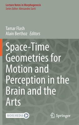 Space-Time Geometries for Motion and Perception in the Brain and the Arts-cover