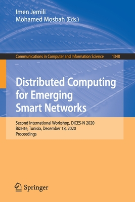 Distributed Computing for Emerging Smart Networks: Second International Workshop, Dices-N 2020, Bizerte, Tunisia, December 18, 2020, Proceedings-cover