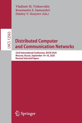 Distributed Computer and Communication Networks: 23rd International Conference, Dccn 2020, Moscow, Russia, September 14-18, 2020, Revised Selected Pap