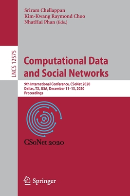 Computational Data and Social Networks: 9th International Conference, Csonet 2020, Dallas, Tx, Usa, December 11-13, 2020, Proceedings-cover
