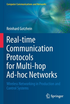 Real-Time Communication Protocols for Multi-Hop Ad-Hoc Networks: Wireless Networking in Production and Control Systems-cover
