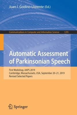 Automatic Assessment of Parkinsonian Speech: First Workshop, Aaps 2019, Cambridge, Massachussets, Usa, September 20-21, 2019, Revised Selected Papers-cover