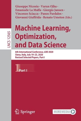 Machine Learning, Optimization, and Data Science: 6th International Conference, Lod 2020, Siena, Italy, July 19-23, 2020, Revised Selected Papers, Par-cover