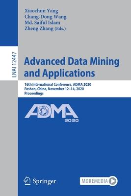 Advanced Data Mining and Applications: 16th International Conference, Adma 2020, Foshan, China, November 12-14, 2020, Proceedings-cover