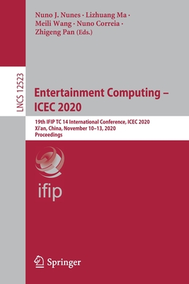 Entertainment Computing - Icec 2020: 19th Ifip Tc 14 International Conference, Icec 2020, Xi'an, China, November 10-13, 2020, Proceedings-cover