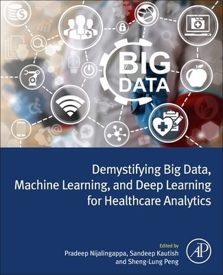 Demystifying Big Data, Machine Learning, and Deep Learning for Healthcare Analytics-cover