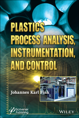 Plastics Process Analysis, Instrumentation, and Control