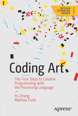 Coding Art: The Four Steps to Creative Programming with the Processing Language-cover