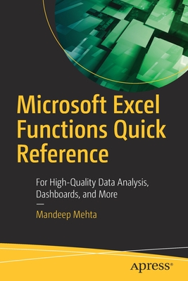 Microsoft Excel Functions Quick Reference: For High-Quality Data Analysis, Dashboards, and More-cover