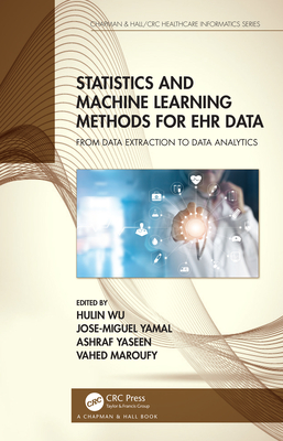 Statistics and Machine Learning Methods for EHR Data: From Data Extraction to Data Analytics-cover