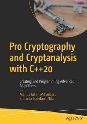 Pro Cryptography and Cryptanalysis with C++20: Creating and Programming Advanced Algorithms-cover