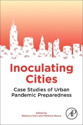 Inoculating Cities: Case Studies of Urban Pandemic Preparedness-cover