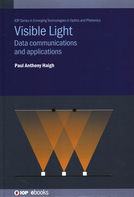 Visible Light Communications: Data Communications and Applications Beyond-cover