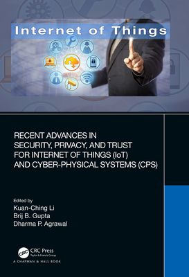 Recent Advances in Security, Privacy, and Trust for Internet of Things (IoT) and Cyber-Physical Systems (CPS)-cover