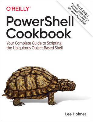 Powershell Cookbook: Your Complete Guide to Scripting the Ubiquitous Object-Based Shell-cover