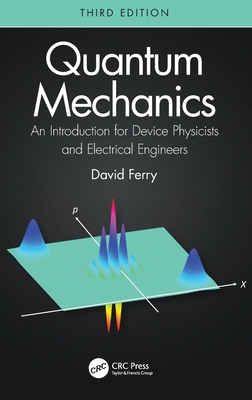 Quantum Mechanics: An Introduction for Device Physicists and Electrical Engineers-cover