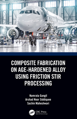 Composite Fabrication on Age-Hardened Alloy using Friction Stir Processing-cover