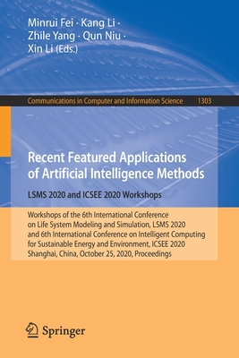 Recent Featured Applications of Artificial Intelligence Methods. Lsms 2020 and Icsee 2020 Workshops: Workshops of the 6th International Conference on-cover