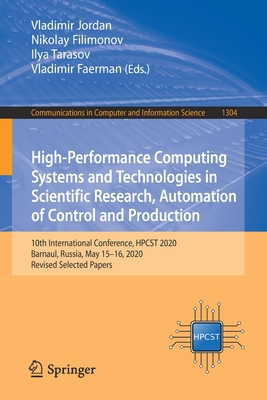 High-Performance Computing Systems and Technologies in Scientific Research, Automation of Control and Production: 10th International Conference, Hpcst