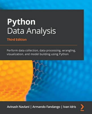 Python Data Analysis - Third Edition: Perform data collection, data processing, wrangling, visualization, and model building using Python-cover