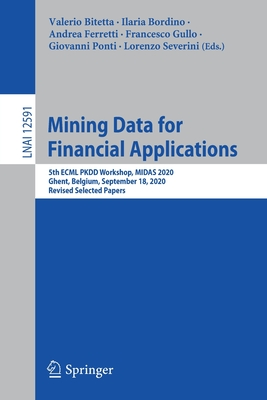 Mining Data for Financial Applications: 5th Ecml Pkdd Workshop, Midas 2020, Ghent, Belgium, September 18, 2020, Revised Selected Papers-cover