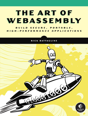 The Art of Webassembly: Build Secure, Portable, High-Performance Applications-cover