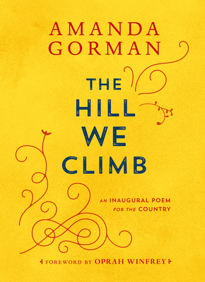 The Hill We Climb: An Inaugural Poem for the Country-cover