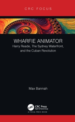 Wharfie Animator: Harry Reade, The Sydney Waterfront, and the Cuban Revolution-cover