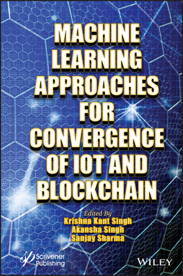 Machine Learning Approaches for Convergence of Iot and Blockchain-cover